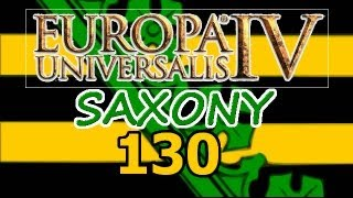 Europa Universalis 4 IV Saxony  Ironman Hard 130