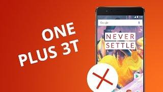5 motivos para NÃO comprar o OnePlus 3T