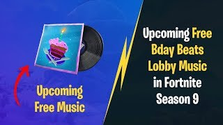 Upcoming Free Bday Beats Lobby Music | Fortnite Season 9