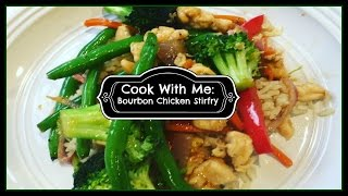 Cook With Me: Quick, Easy, and Delicious Bourbon Chicken Stirfry