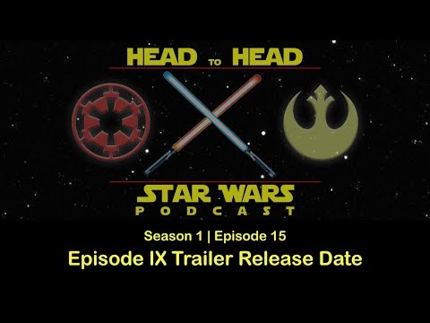 head-to-head:-a-star-wars-podcast---episode-ix-trailer-release