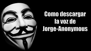COMO DESCARGAR E INSTALAR LA VOZ DE ANONYMOUS/LOQUENDO| 2016 | WINDOWS 7, 8,  |
