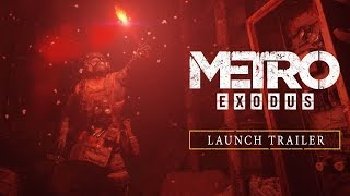 METRO EXODUS Launch Trailer (2019)