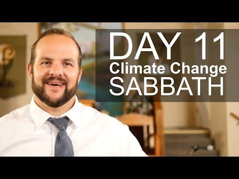 Day 11 -A Climate Change Sabbath