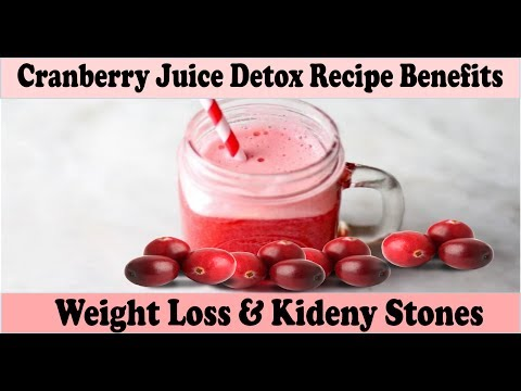 Juice detox recipes weight loss, Cranberry juice weight loss and  remove kidney stone naturally