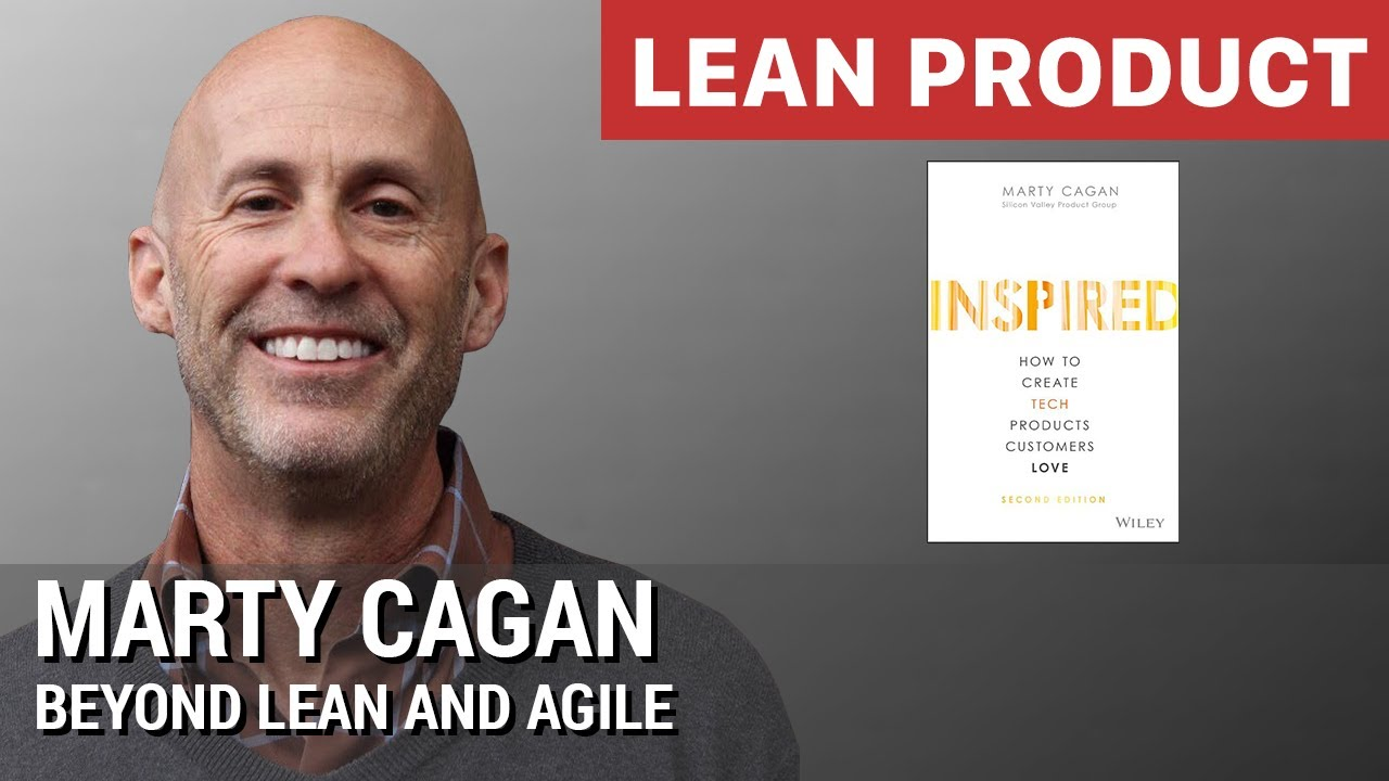 """Beyond Lean and Agile"" by Marty Cagan at Lean Product Meetup"