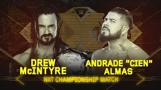"Will Andrade ""Cien"" Almas end Drew McIntyre's NXT Title reign at TakeOver: WarGames?"