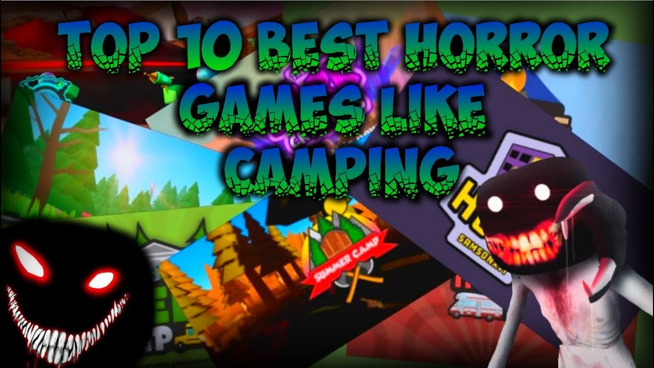 Top 10 Best Horror Games Like Camping In Roblox Youtube