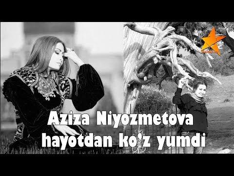 Aziza Niyozmetova vafot etdi   Азиза Ниёзметова вафот этди 15.10.2018