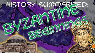 History Summarized: Byzantine Empire - Beginnings