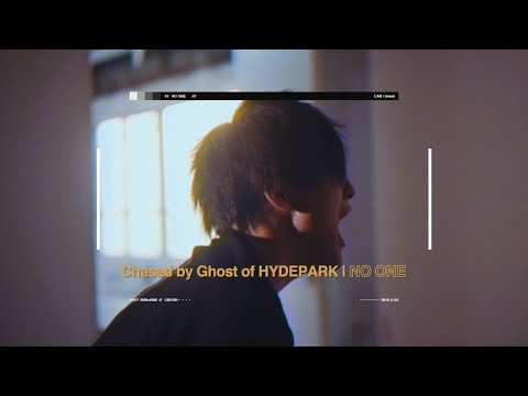 CHASED BY GHOST OF HYDEPARK - No ONE - Official MV