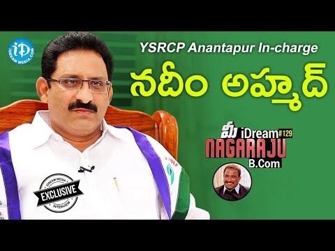 YSRCP Anantapur In-charge Nadeem Ahmed Full Interview || మీ iDream Nagaraju B.Com #129