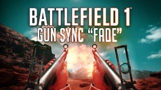 battlefield 1 gun sync   alan walker fade