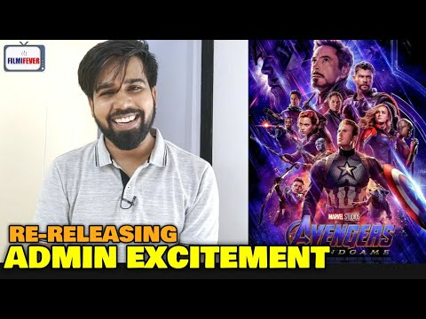 Avengers Endgame Getting Re-Released | Admin EXCITEMENT | Big Announcement | New Surprises