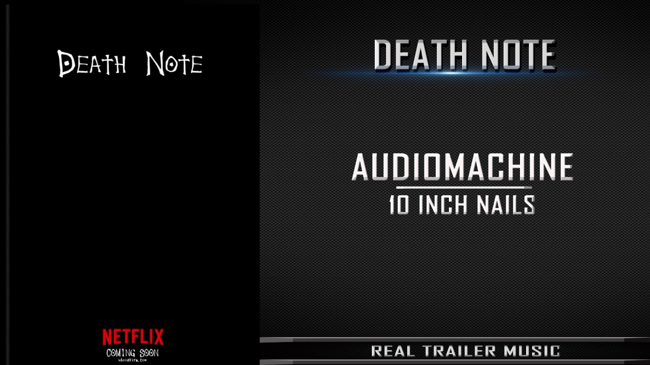 Death Note Teaser Trailer Music | Audiomachine - 10 Inch Nails - YouTube
