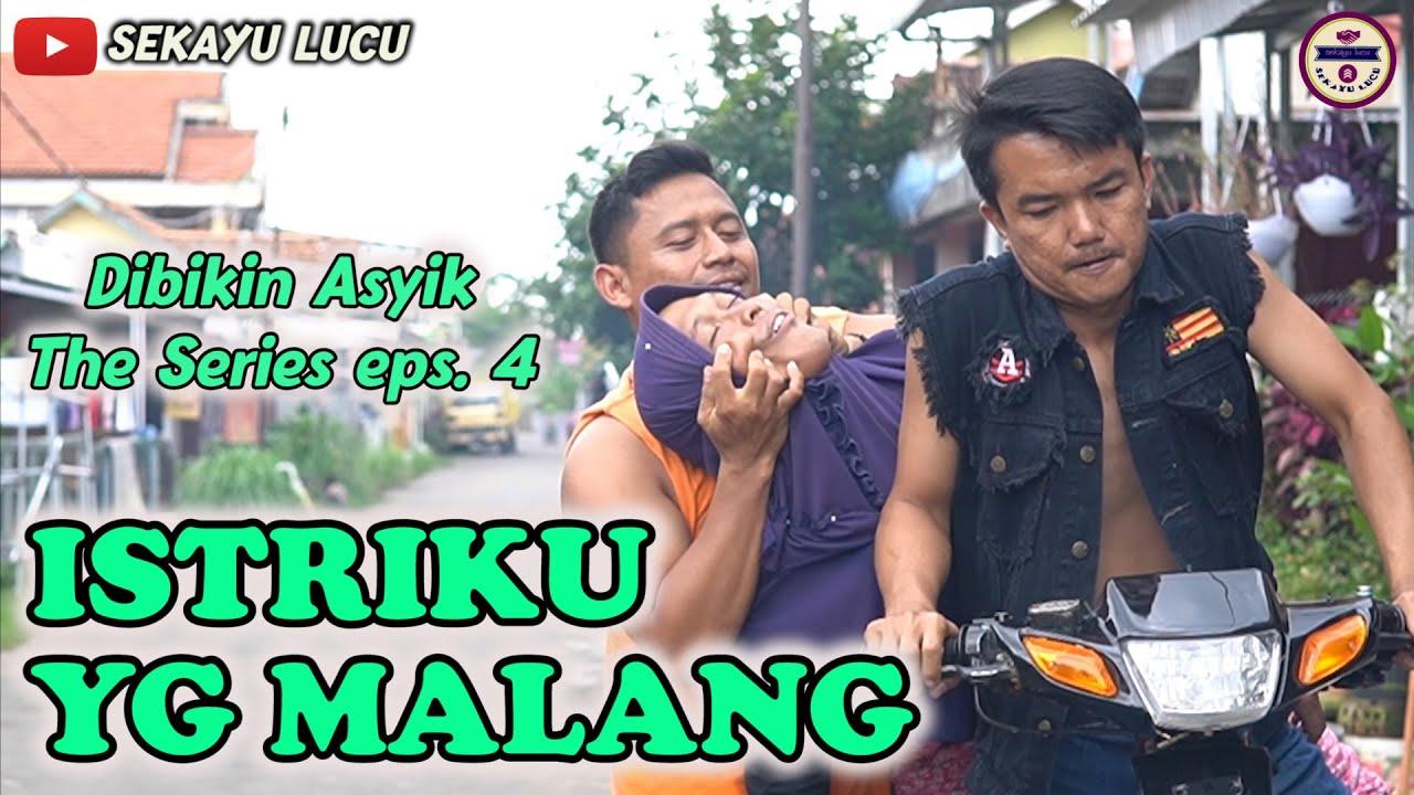 ISTRIKU YANG MALANG ~ DIBIKIN ASIK EPS 4 | FILM KOMEDI | SEKAYU LUCU