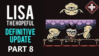 LISA The Hopeful Definitive Update Playthrough Part 8 - The Place Among The Stars
