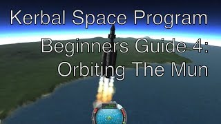 Kerbal Space Program 0.23 - Beginners Guide & Tutorial - Part 4 Orbiting the Mun