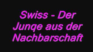 Swiss- Der Junge aus der Nachbarschaft