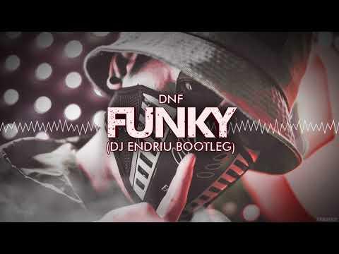 DNF - FUNKY DJ ENDRIU BOOTLEG