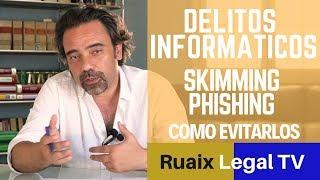 Delitos Informaticos | SKIMMING | PHISHING | Que es Skimming | Abogados Online [2018]