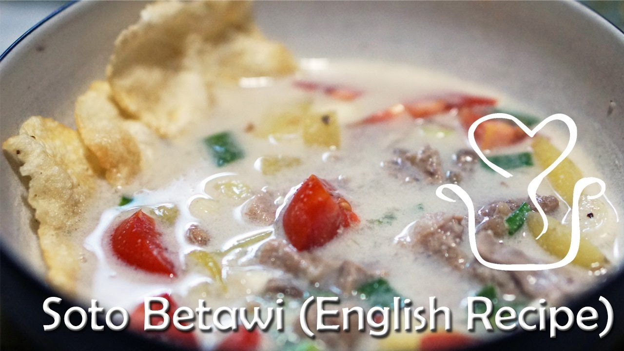 Soto Betawi English Recipe Youtube