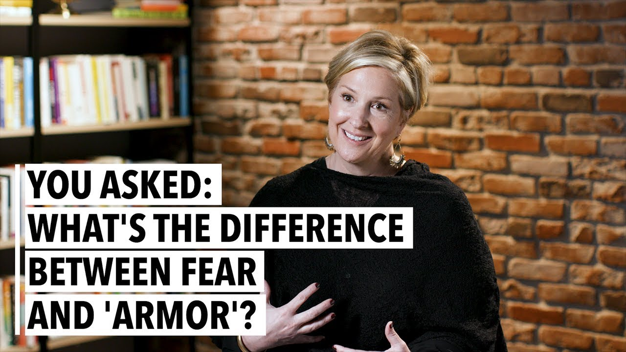 What's the Difference Between Fear and 'Armor'?| Brene Brown