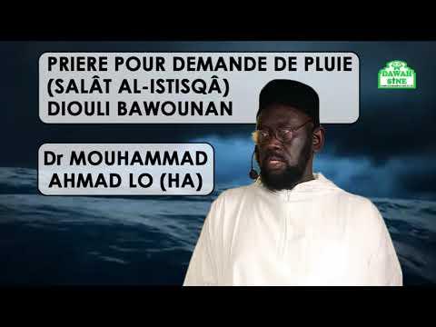 Prière pour demande de pluie (salât al-istisqâ) - diouli bawounan || Dr Mouhammad Ahmad LO (HA)
