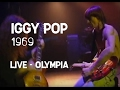watch he video of Iggy Pop - 1969 (Olympia)