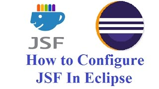 How to Configure JSF In Eclipse Step By Step