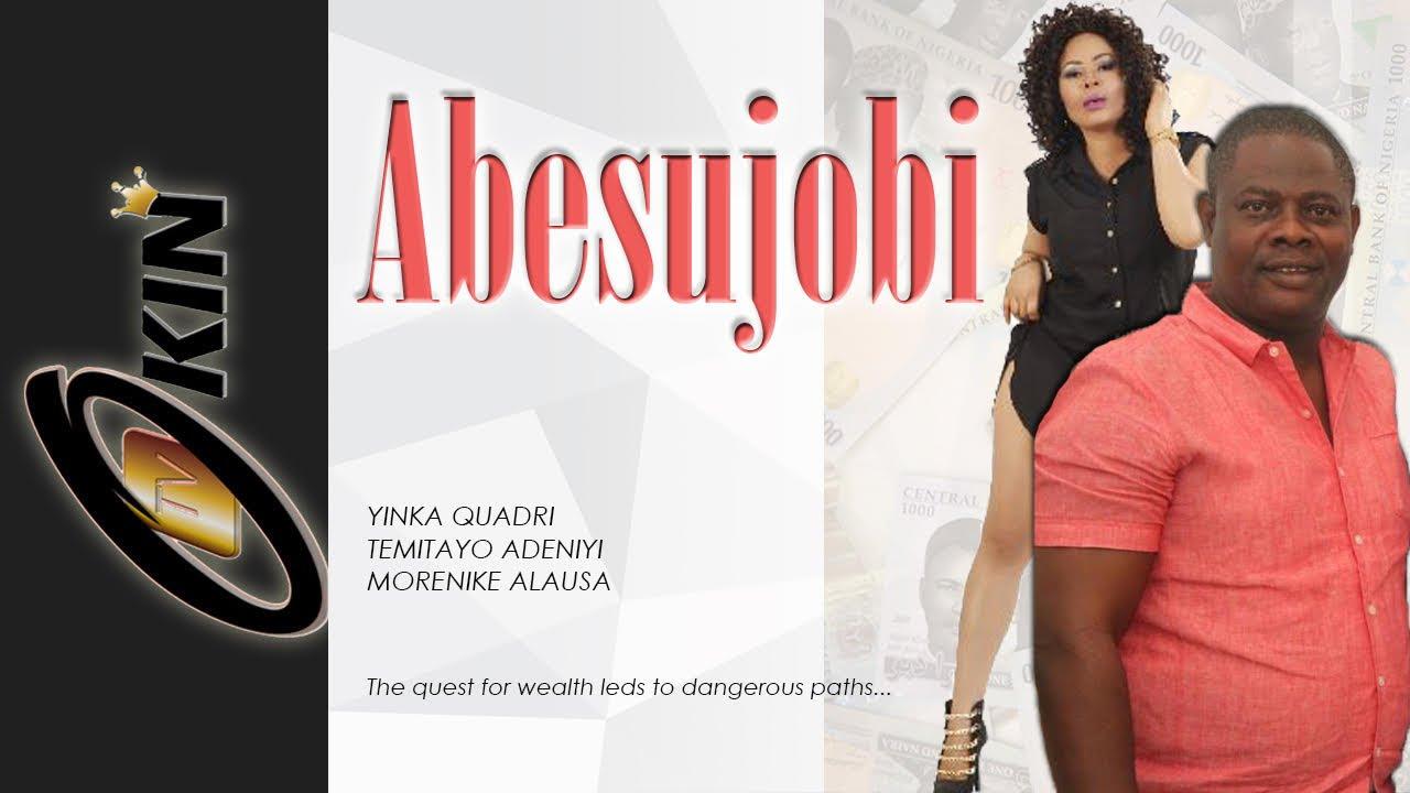 Download ABESUJOBI Latest Yoruba Nollywood Movie 2015 Staring Yinka Quadri