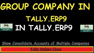 Create Group Company in Tally.ERP9/Show Consolidate accounts of Multiple Companies