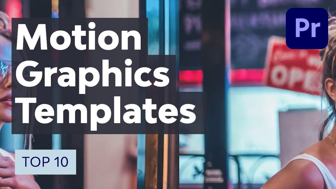 Top 10 Motion Graphics Premiere Pro Templates