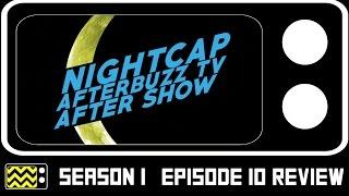 Nightcap Season 1 Episode 10 Review & After Show | AfterBuzz TV