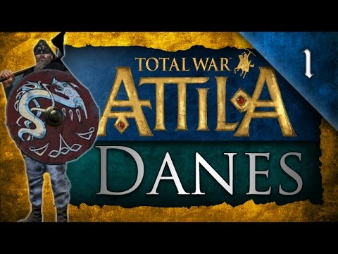 Total War: Attila - Danes Campaign Ep. 1 - All Hail King Ragnar!