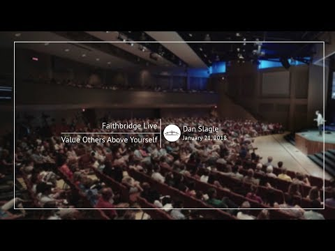 Faithbridge Live //  Value Others Above Yourself