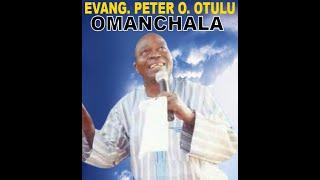 EVANG. PETER OTULU - OMANCHALA (OFFICIAL VIDEO)