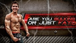 are you bulking or just fat natural muscle gain