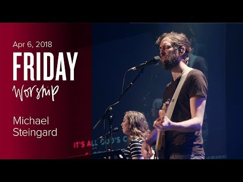 Worship Night with Michael Steingard (Friday, 6 Apr 2018)