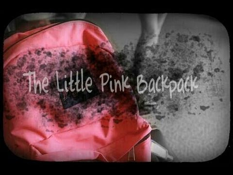 The Little Pink Backpack Creepypasta Pages - YouTube