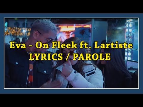 Eva - On Fleek Ft. Lartiste - LYRICS / PAROLE