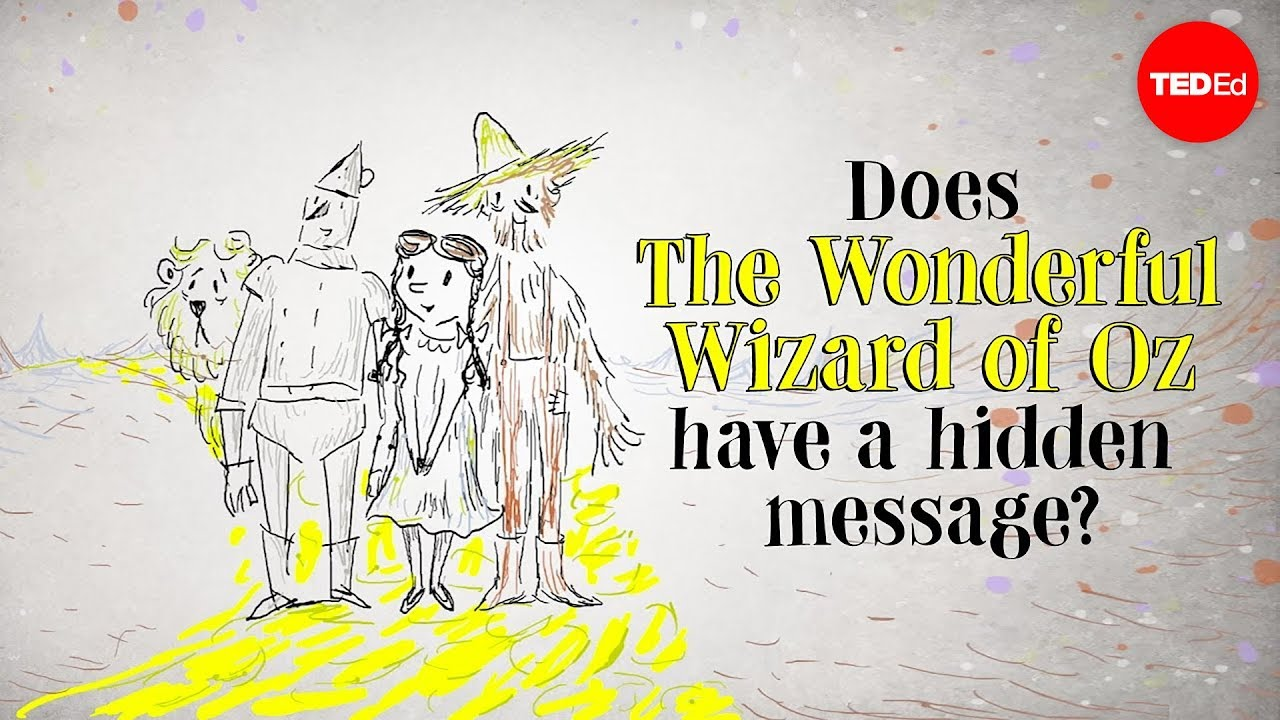Does The Wonderful Wizard Of Oz Have A Hidden Message David B