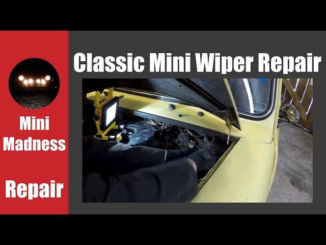Classic Mini Wiper Mechanism Overhaul