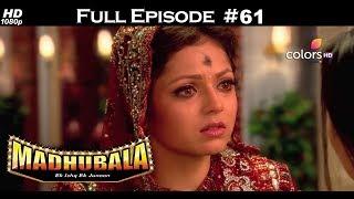 Madhubala - Full Episode 61 - With English Subtitles