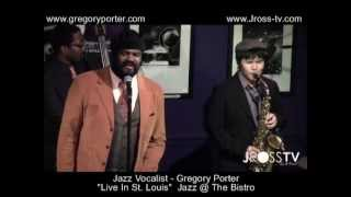"""James Ross @ (Vocalist) Gregory Porter - """"The Way You Want To Live"""" - www.Jross-tv.com"""