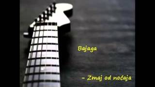 Bajaga  - Zmaj od noćaja