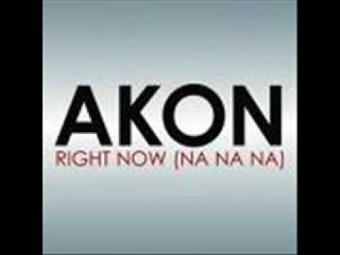 Akon - Right Now ( Na Na )