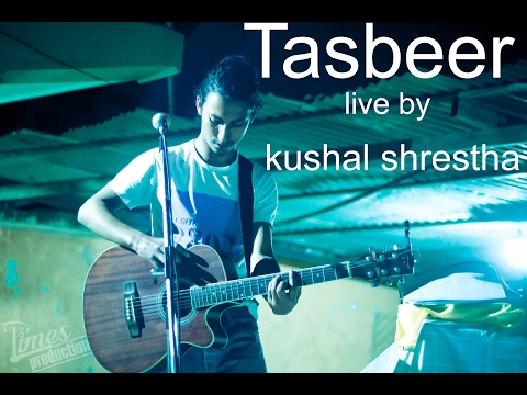 l TASBEER l  Kushal Shrestha  l   Live l