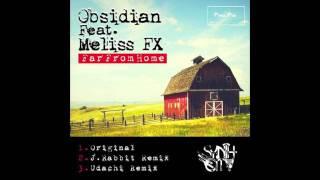 Obsidian - Far From Home feat. Meliss FX (J.Rabbit Remix)