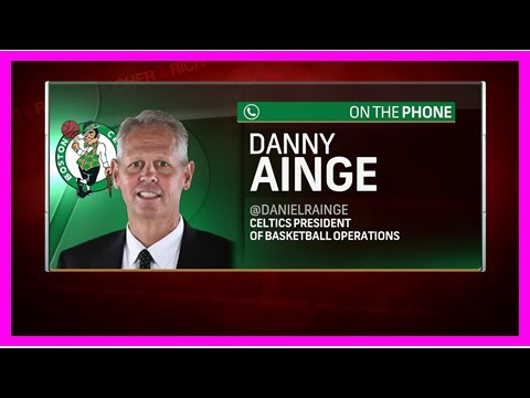 TOP NEWS - Ainge to hayward: want to come back from this injury faster than anyone